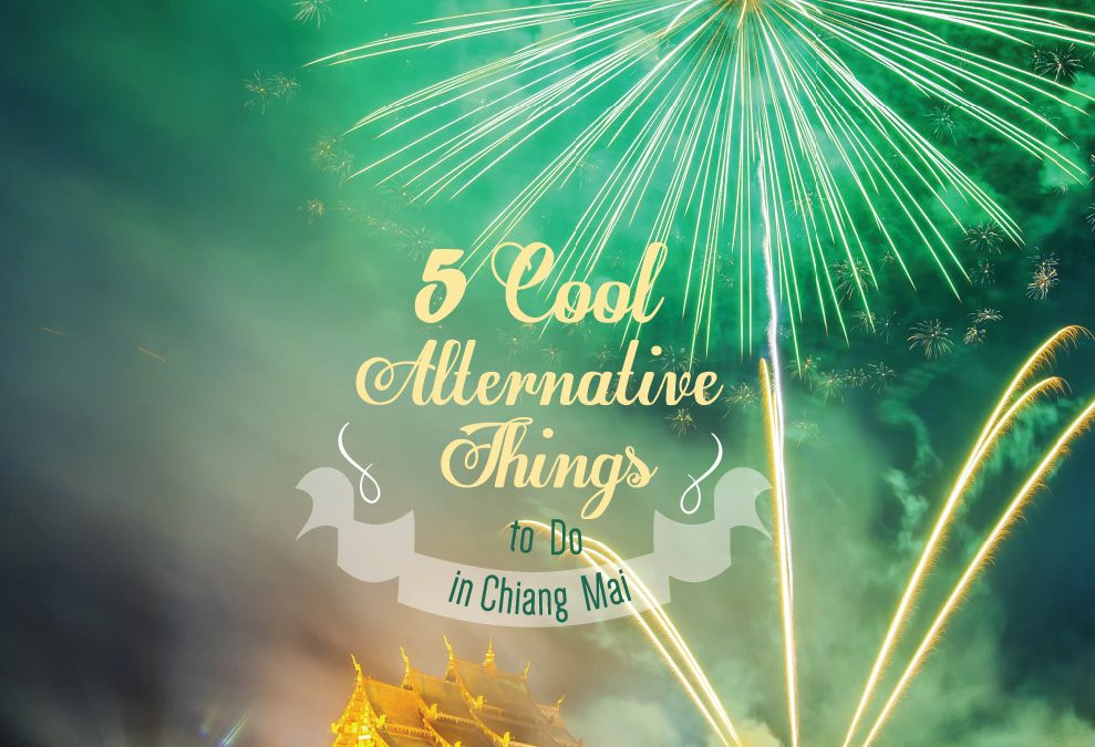 5 Cool Alternative Things to Do in Chiang Mai