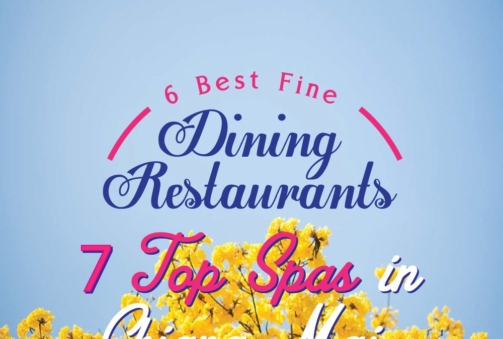 6 Best Fine Dining Restaurants 7 Top Spas in Chiang Mai